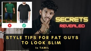 5 Style Tips For Fat Guys To Look Slim *SECRETS REVEALED*| Tamil | Men's Fashion | Style With Priyan