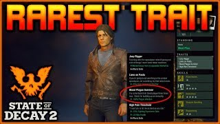 """RAREST TRAIT"" in State of Decay 2"