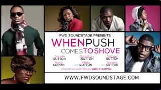 FWDsoundstages' When Push Comes to Shove - The Stage Play