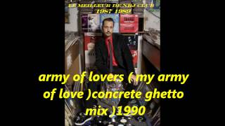 army of lovers( my army of love)  concrete ghetto mix 1990