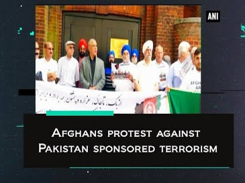 Afghans protest against Pakistan sponsored terrorism  - World News
