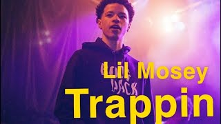 Lil Mosey- Trappin (music video)