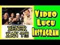 VIDEO LUCU INSTAGRAM : TUH KAN BENER!!  || aa iyo vidgram
