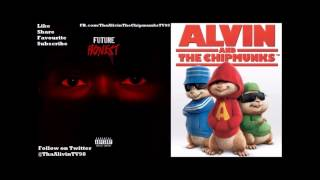 I'll Be Yours @1Future #Honest Alivin' & The Chipmunks