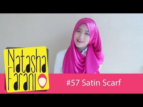 Video # 57 Hijab Tutorial - Natasha Farani (Satin Scarf)