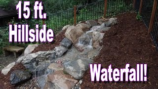 15 Ft. PONDLESS WATERFALL- {Medium Pondless} CARVED INTO A BACKYARD HILLSIDE