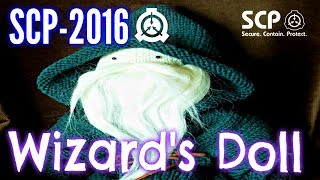 SCP-2016 Wizard's Doll | Safe Class | Extradimensional / sleep / artifact scp