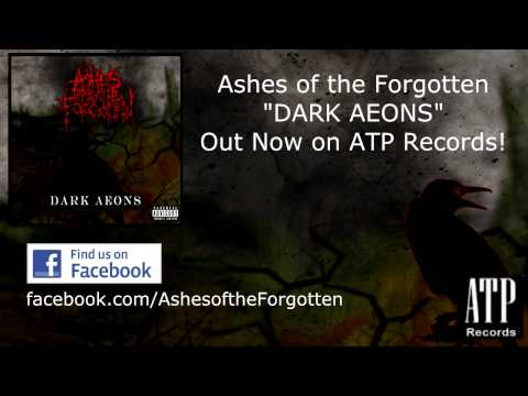 Ashes of the Forgotten DARK AEONS Out Now!