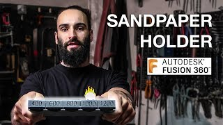 Sandpaper Holder Fusion360 Walkthrough