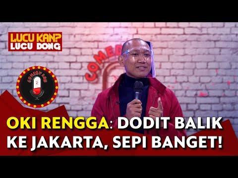 Stand Up Oki Rengga: Alasan Dodit Ke Jakarta - COMEDY LAB