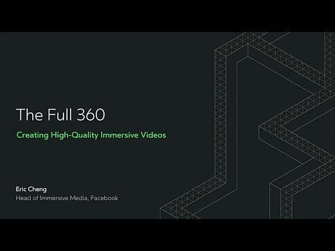 Oculus Connect 4 | The Full 360: Creating High-Quality Immersive Videos