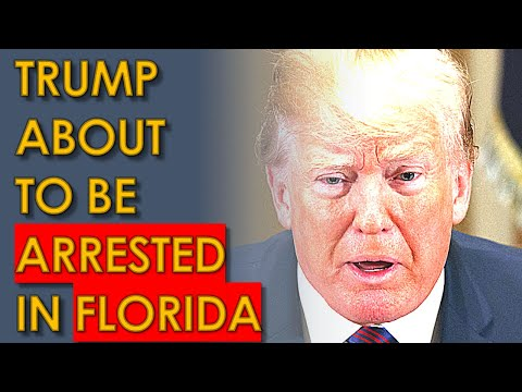 Trump about to be ARRESTED and INDICTED in Florida: Report