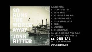 "12. ""Orbital"" (Josh Ritter, from 2010 album ""So Runs the World Away"")"