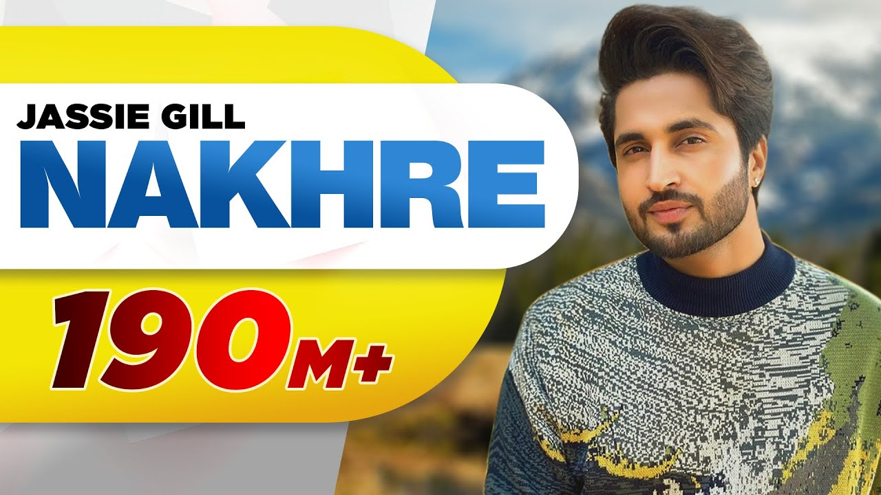 Nakhre - jassi gill new song