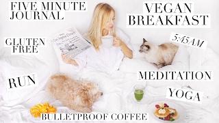 MY HEALTHY MORNING ROUTINE   Vegan Breakfast, Bulletproof Coffee, 5 Minute Journal, Yoga, Meditation