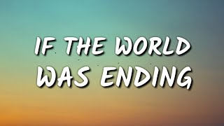 JP Saxe - If The World Was Ending ft. Julia Michaels (Lyrics)