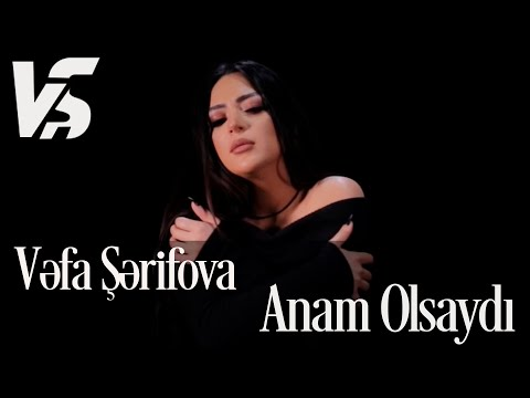 Vefa Serifova - Anam Olsaydi klip izle