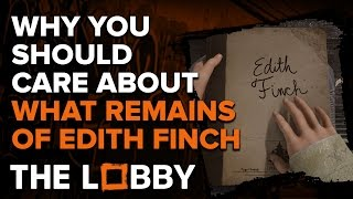 Why You Should Care About What Remains of Edith Finch - The Lobby
