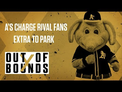 A's Charging Rival Giants Fans Extra to Park | Out of Bounds