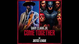 Gary Clark Jr. & Junkie XL - Come Together (Justice League Soundtrack)
