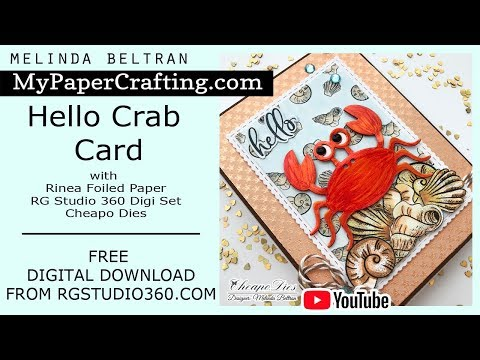 Crab Card / FREE RG Studio 360 DIGI DOWNLOAD / Rinea Foiled Paper / Cheapo Dies