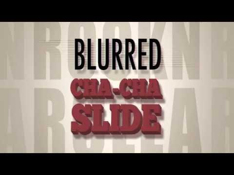 Blurred Cha Cha Slide - DJ RockNRolla