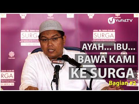 Video Islamic Parenting: Ayah, Ibu.. Bawa Kami ke Surga (Bagian 2)