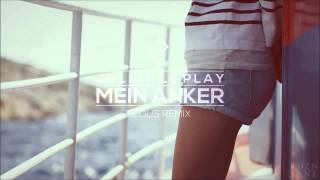 Julian le Play - Mein Anker (filous Remix)