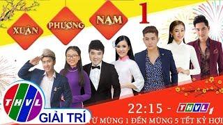 THVL | Xuân Phương Nam 2019 – Tập 1 FULL