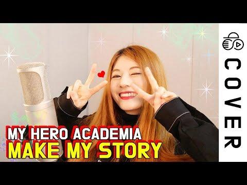 My Hero Academia Op 5 - Make my story┃Cover by Raon Lee
