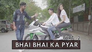 Bhai Bhai Ka Pyar Part-2 | Abhishek Kohli