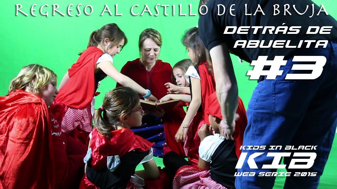 Regreso al Castillo de la Bruja - Kids In Black 2015 - Detrás de las cámaras - Abuelita #3