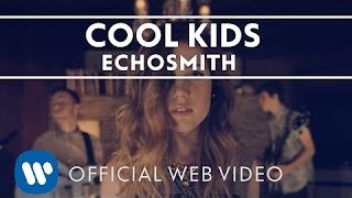 """Video thumbnail of """"Echosmith - Cool Kids [Official Web Video]"""""""
