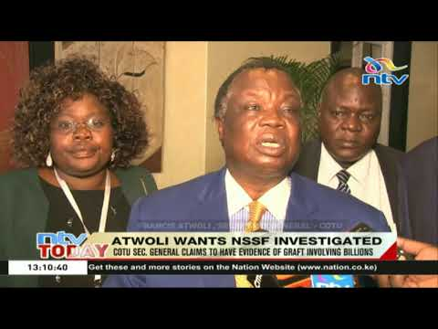 COTU Secretary General claims to have evidence of graft amounting to billions at NSSF