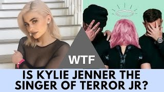 WTF Proof Kylie Jenner Is The Lead Singer Of 'Terror Jr'