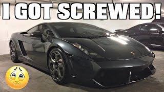 Buying A Lamborghini & Getting Screwed!!