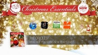 The Orioles - What Are You Doing New Year's Eve? // Christmas Essentials