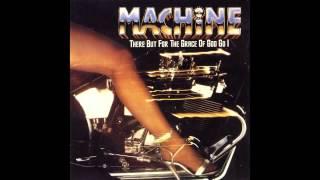 Machine - You've Come a Long Way