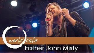 "Father John Misty - ""When You're Smiling and Astride Me"" (Recorded Live for World Cafe)"