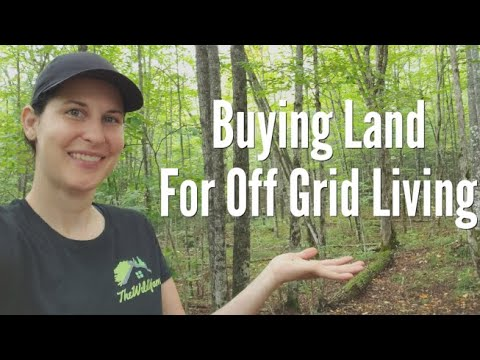 Buying Land for Off Grid Living