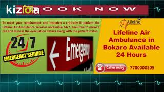 Get Availed by a Prominent Air Ambulance in Bokaro for Safely Reach