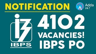 BREAKING NEWS | IBPS PO NOTIFICATION OUT | 4102 Vacancies!!