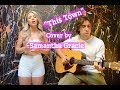 This Town - Niall Horan (Cover by Samantha Gracie)