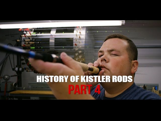History of Kistler Rods Part 4