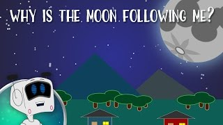 Why is the moon following me?