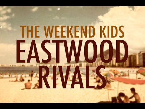The Weekend Kids - Eastwood Rivals (OFFICIAL MUSIC VIDEO)