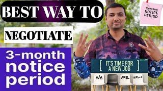 3 months के Notice period से कैसे बचें | How to negotiate notice period | how to switch jobs