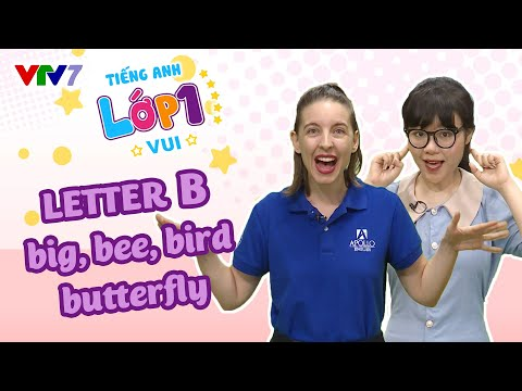 Lớp 1: TIẾNG ANH  | Bài 5- Học về letter B |  VTV7