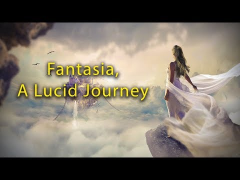 """Fantasia, A Lucid Journey"" Astral Projection & Lucid Dreaming Sleep Music"