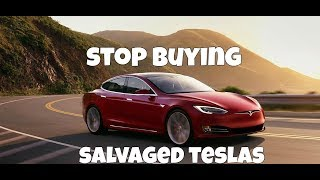 Stop buying salvage flood Teslas